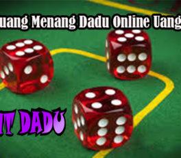Peluang Menang Dadu Online Uang Asli